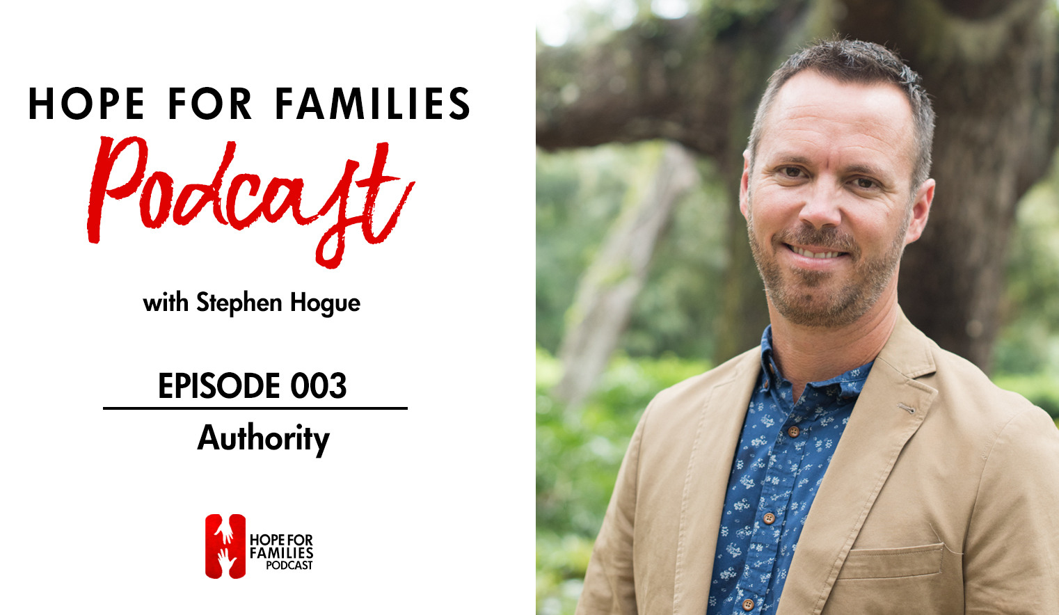 Hope For Families Podcast: Episode 003: Authority